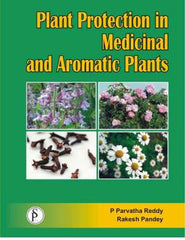 Plant Protection in Medicinal and Aromatic Plants   by P. Parvatha Reddy and Rakesh Pandey