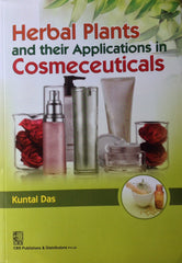 Herbal Plants and their Applications in Cosmeceuticals by Kuntal Das