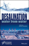 Desalination: Water from Water  by. Jane Kucera (Editor)