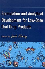 Formulation and Analytical Development for Low-Dose Oral Drug Products edited by Jack Zheng