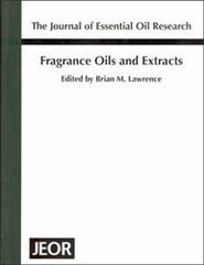Fragrance Oils and Extracts. By Dr. Brian Lawrence