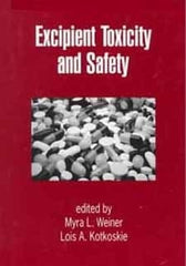 Excipient Toxicity and Safety edited by Myra Weiner and Lois Kotkoskie