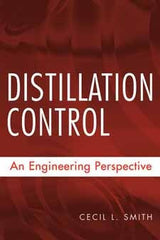 Distillation Control An Engineering Perspective by Cecil L. Smith