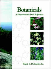 Botanicals: A Phytocosmetic Desk Reference by Frank S. D'Amelio, Sr.