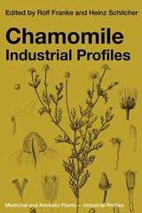 Chamomile Industrial Profiles edited by Rolf Franke and Heinz Schilcher