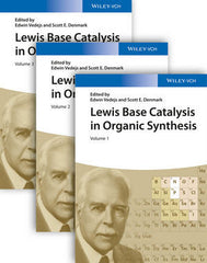 Lewis Base Catalysis in Organic Synthesis, by Edwin Vedejs (Editor), Scott E. Denmark (Editor) -  3 Volume Set