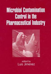 Microbial Contamination Control in the Pharmaceutical Industry edited by Luis Jimenez