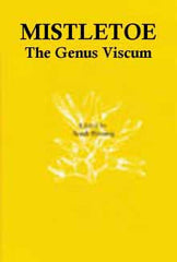 Mistletoe: The Genus Viscum edited by Arndt Bussing