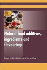 Natural Food Additives, Ingredients and Flavourings edited by David Baines