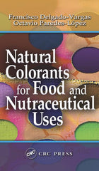 Natural Colorants for Food and Nutraceutical Uses By Francisco Delgado-Vargas, Octavio Paredes-Lopez