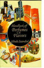Handbook of Perfumes and Flavors By Olindo Secondini