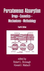 Percutaneous Absorption: Drugs, Cosmetics, Mechanisms, Methods Fourth Edition edited by Robert L. Bronaugh and Howard I. Maibach