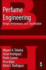 Perfume Engineering : Design , Classification and Performance By Teixiera