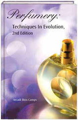 Perfumery Techniques in Evolution Second edition