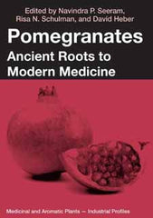 Pomegranates Ancient Roots to Modern Medicine edited by Navindra P. Seeram