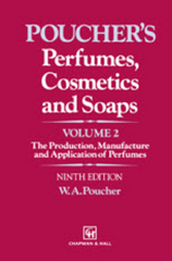 Pouchers Perfumes, Cosmetics and Soaps 9th Ed.  Volume II The Production, , Manufacture and Application of Perfumes