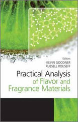 Practical Analysis of Flavor and Fragrance Materials  By Kevin Goodner