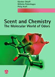 Scent and Chemistry The Molecular World of Odors by Günther Ohloff