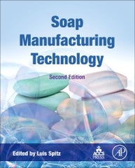 Soap Manufacturing Technology 2nd Edition Editors: Luis Spitz