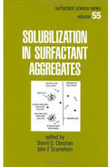 Solubilization in Surfactant Aggregates By Sherril D. Christian, John F. Scamehorn