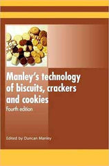 Manley's Technology of Biscuits, Crackers and Cookies Fourth edition by Duncan Manley