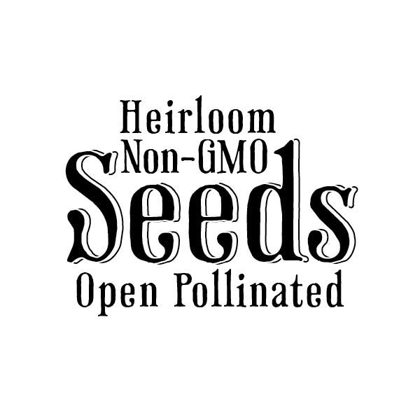 Non-GMO, Open Pollinated, Heirloom Seeds
