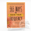 365 Ways To Raise Your Frequency, Melissa Alvarez