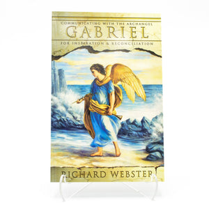 Communicating with the Archangel Gabriel for Inspiration & Reconciliation, Richard Webster
