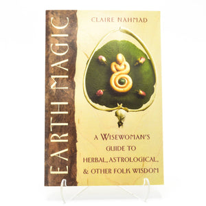 Earth Magic: Wisewoman's Guide by Claire Nahmad