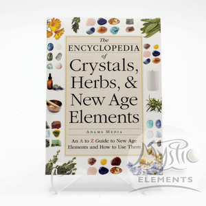 Encyclopedia of Crystals, Herbs, & New Age Elements, The, Adams Media Publishing