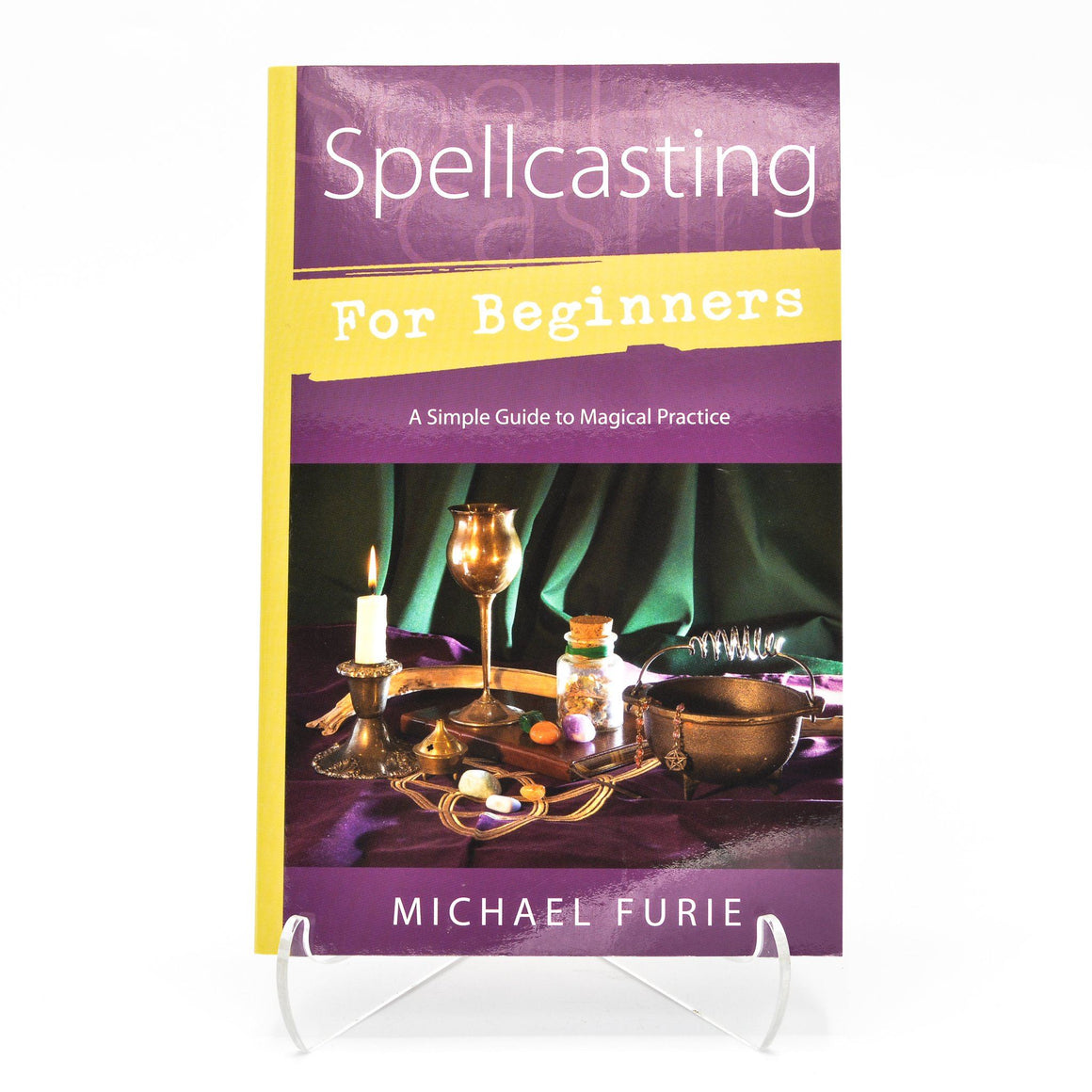 Spellcasting for Beginners, by Michael Furie
