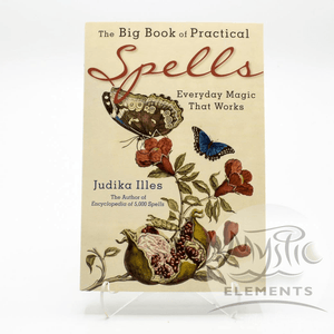 Big Book Of Practical Spells, Judika Illes
