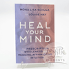 Heal Your Mind, Mona Lisa Schulz and Louise Hay