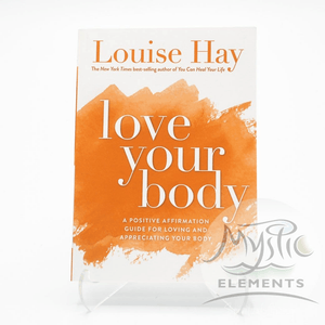 Love Your Body, Louise Hay