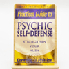 Practical Guide to Psychic Self-Defense, Melita Denning, O Phillips