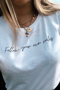 CAMISETA FOLLOW YOUR OWN RULES Ed.Limited