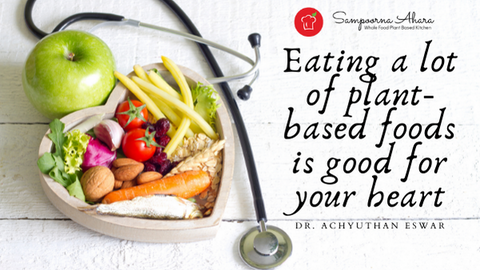 Eating a lot of plant-based foods is good for your heart