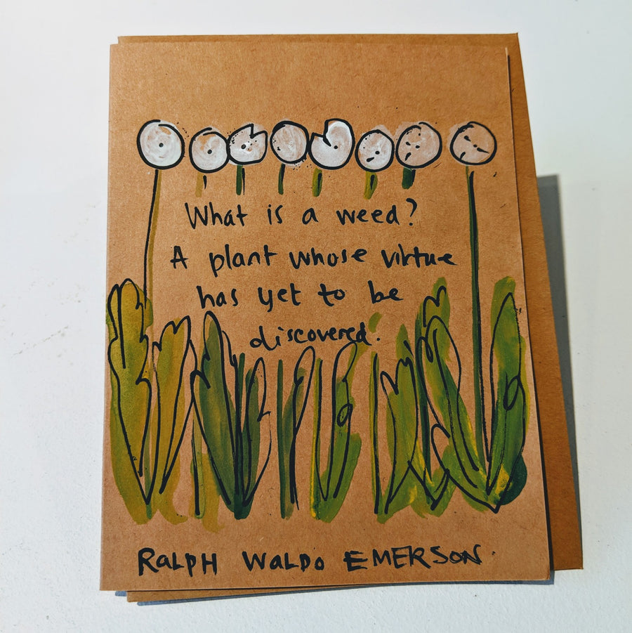 What is a Weed - Ralph Waldo Emerson Quote Card