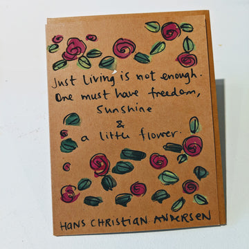 Just Living is Not Enough - Hans Christian Andersen Quote Card