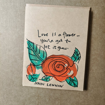 Love is a Flower - John Lennon Quote Card