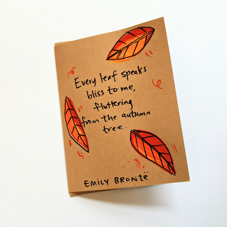 Every Leaf Speaks Bliss to Me - Emily Bronte Quote Card