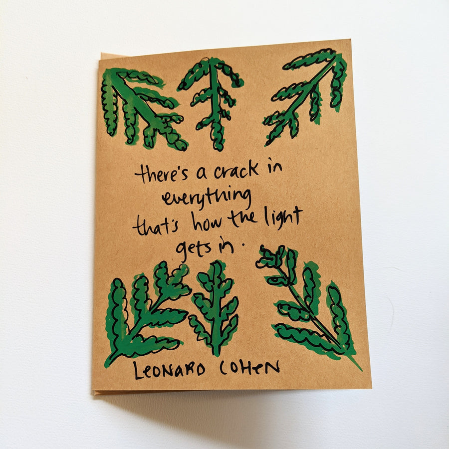 There's a Crack in Everything - Leonard Cohen Quote Card