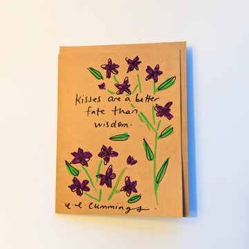 Kisses are a better fate - e.e.cummings Quote Card