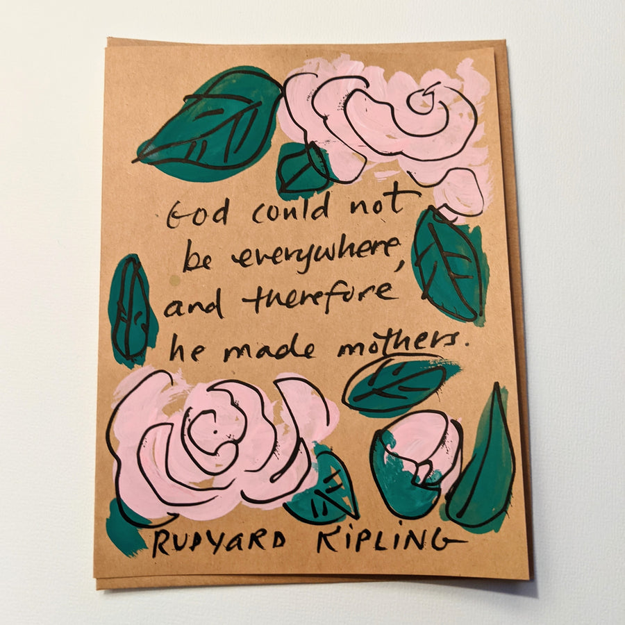 God could not be everywhere  - Kipling Quote Card