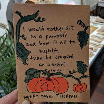 I Would Rather Sit On A Pumpkin - Henry David Thoreau Quote Card
