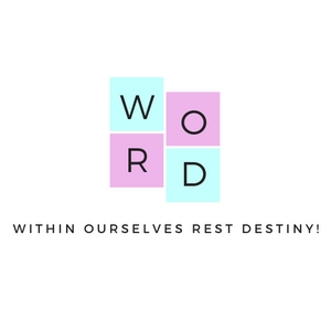 WORD! - Within Ourselves Rest Destiny!