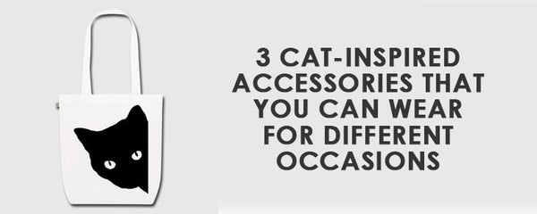 3 Cat-Inspired Accessories That You Can Wear for Different Occasions