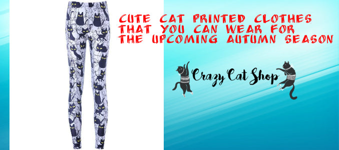 Cute Cat Printed Clothes That You Can Wear For The Upcoming Autumn Season