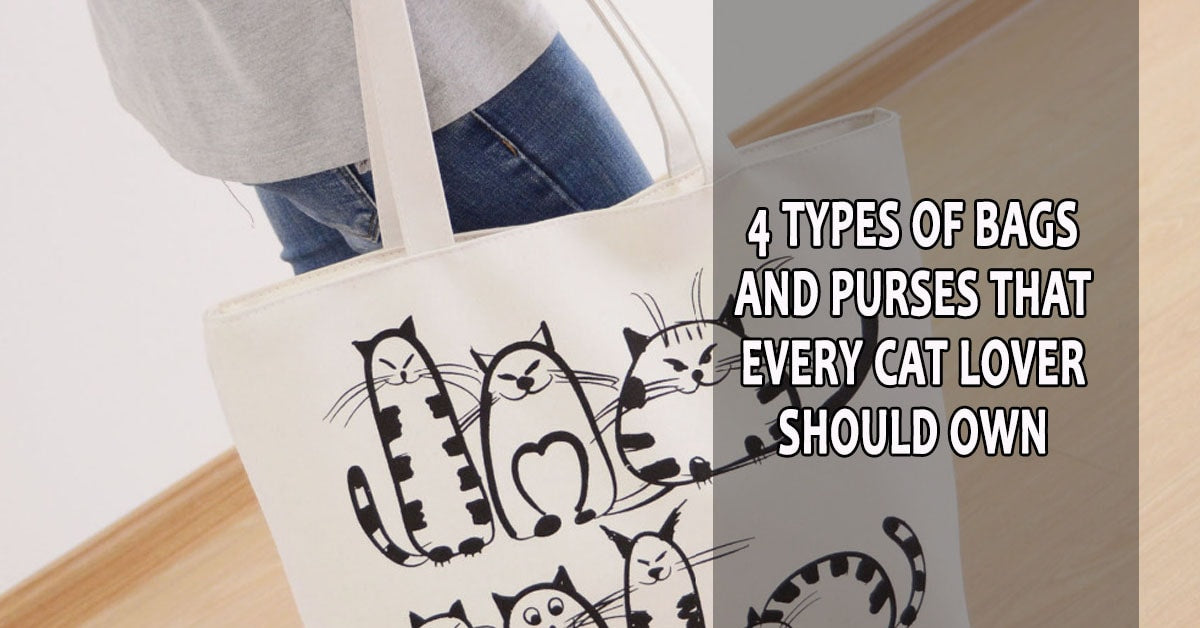 4 Types of Bags and Purses That Every Cat Lover Should Own