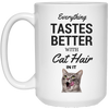 Everything Tastes Better With Cat Hair Mug 15 oz.